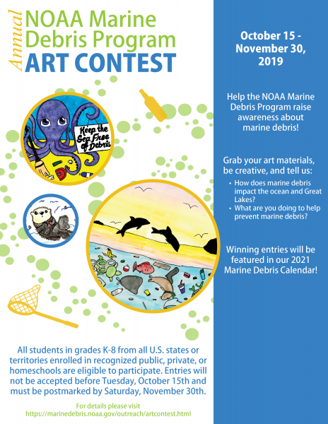 "Art contest flyer that says "" Annual NOAA Marine Debris Program Art Contest Open Oct. 15th, 2019 through Nov. 30th, 2019""."