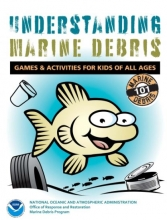 The cover of a coloring book titled Understanding Marine Debris with a cartoon image of a fish swimming through trash.